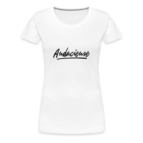 Audacieuse (Black letters) - T-shirt Premium Femme