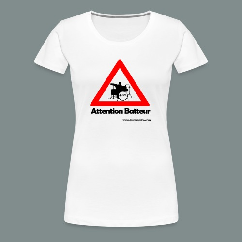 Attention batteur - T-shirt Premium Femme