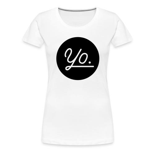 Yo. - Frauen Premium T-Shirt