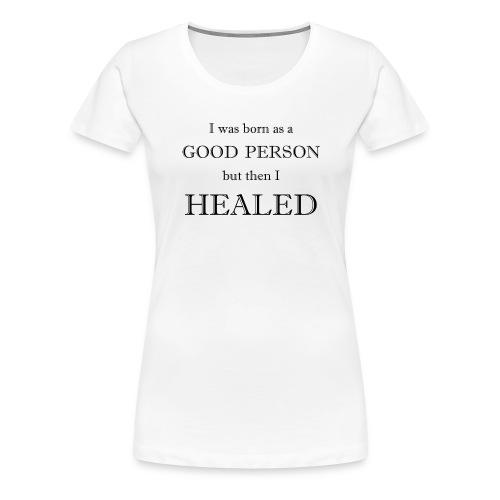 Good person - Frauen Premium T-Shirt