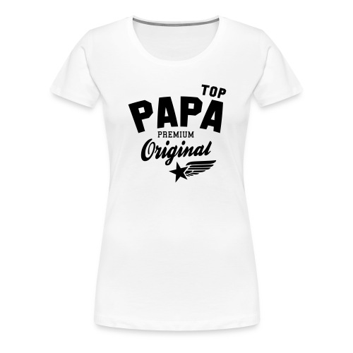 Original TOP PAPA - Premium Vater Design - Frauen Premium T-Shirt
