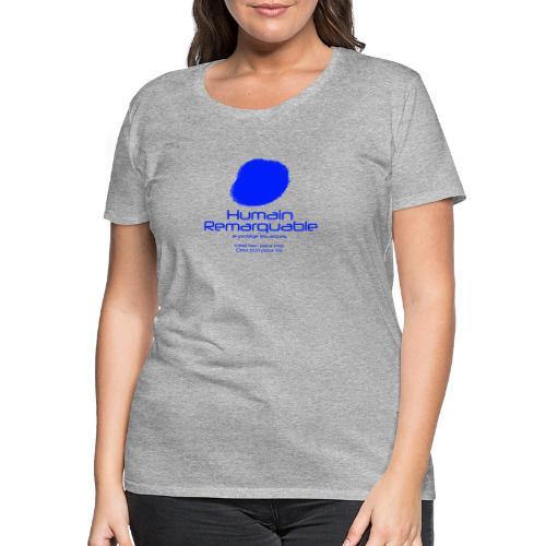 Humain Remarquable - T-shirt Premium Femme