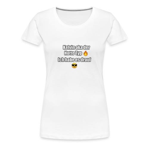 Der Hotte typ - Frauen Premium T-Shirt