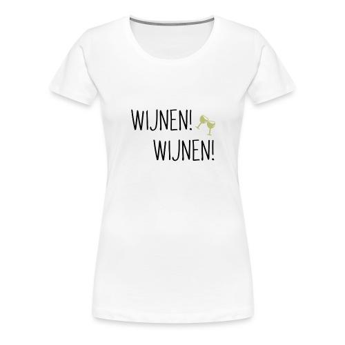 Wijnen wijnen! - Vrouwen Premium T-shirt