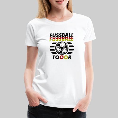 Fussball Fußball Deutschland Tor - Frauen Premium T-Shirt