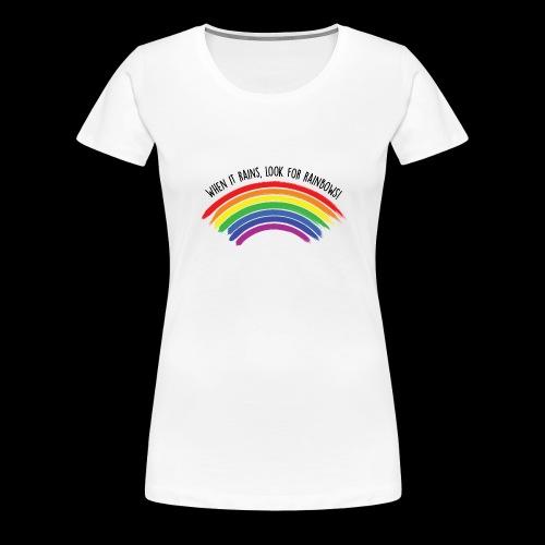 When it rains, look for rainbows! - Colorful Desig - Maglietta Premium da donna