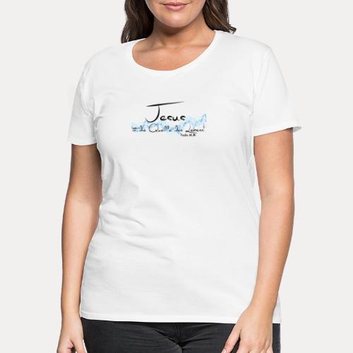 Jesus ist die Quelle des Lebens - Frauen Premium T-Shirt