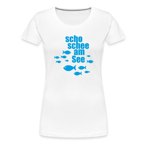 scho schee am See Fische - Frauen Premium T-Shirt