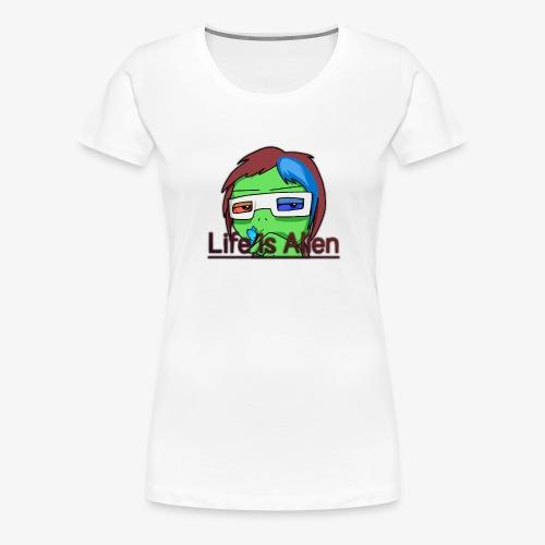 Life is Alien - Frauen Premium T-Shirt