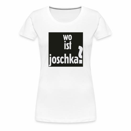 wo ist joschka? - Frauen Premium T-Shirt