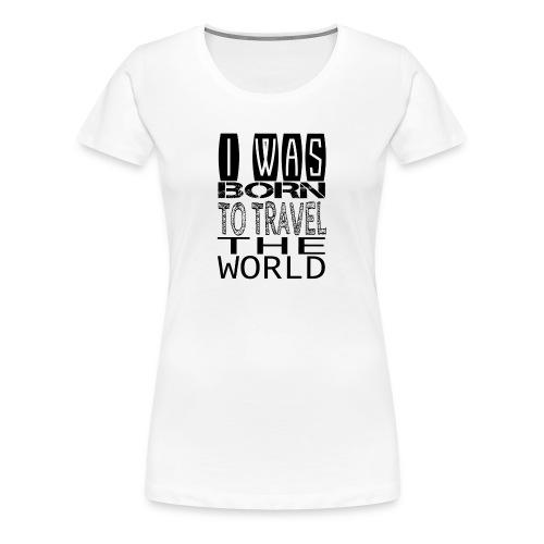 Reise um die Welt - Frauen Premium T-Shirt