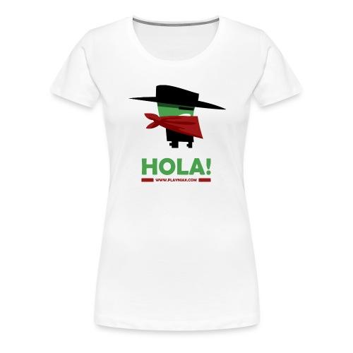 Greengo Hola - Vrouwen Premium T-shirt