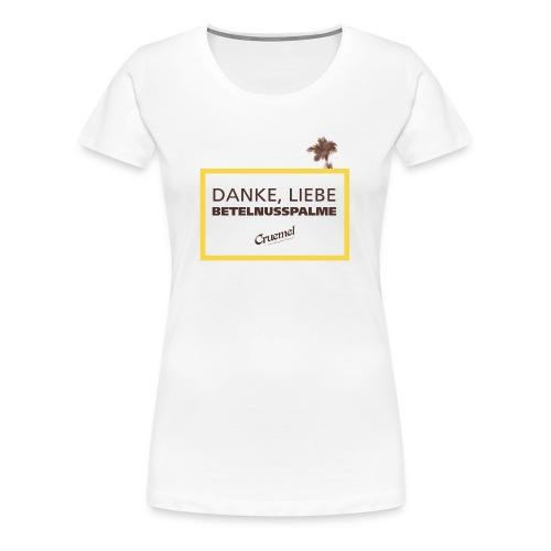 cruemel betelnuss - Frauen Premium T-Shirt