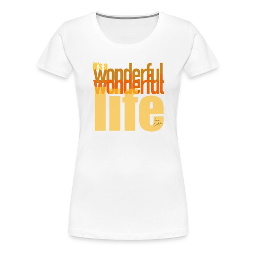 It's a wonderful life beach colours - Women's Premium T-Shirt