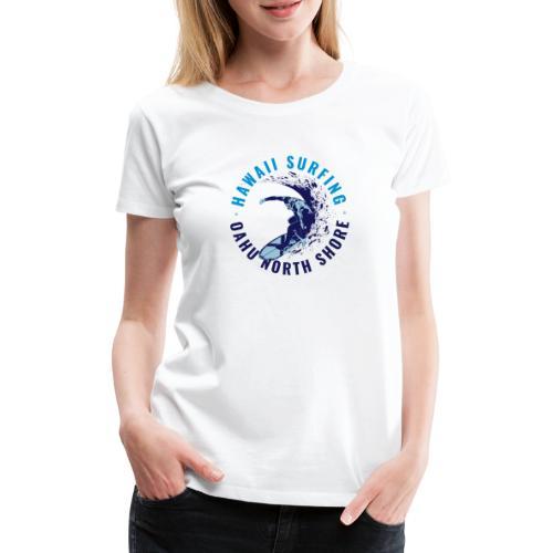 OAHU NORTH SHORE SURFING 2 - Maglietta Premium da donna