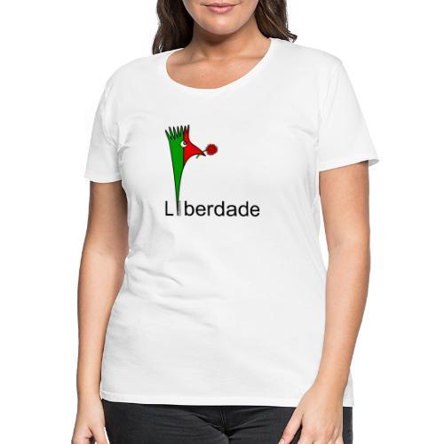 Galoloco - Liberdaded - 25 Abril - Women's Premium T-Shirt