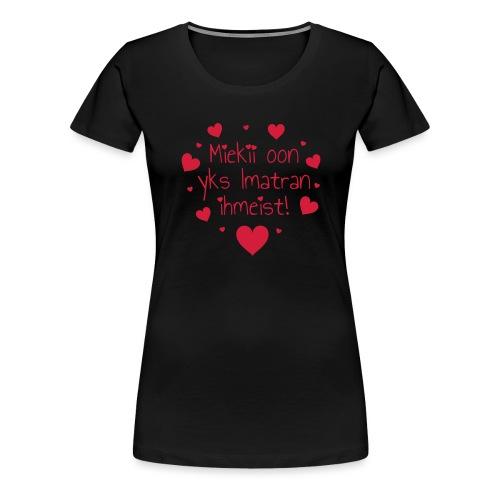 Miekii oon yks Imatran Ihmeist vauvan lh body - Naisten premium t-paita