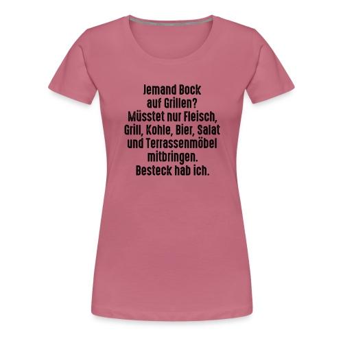 Bock auf Grillen Fleisch Steak Kohle Salat Besteck - Women's Premium T-Shirt