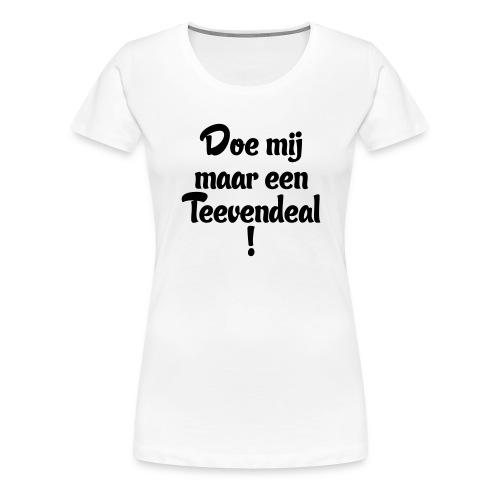 Teevendeal - Vrouwen Premium T-shirt