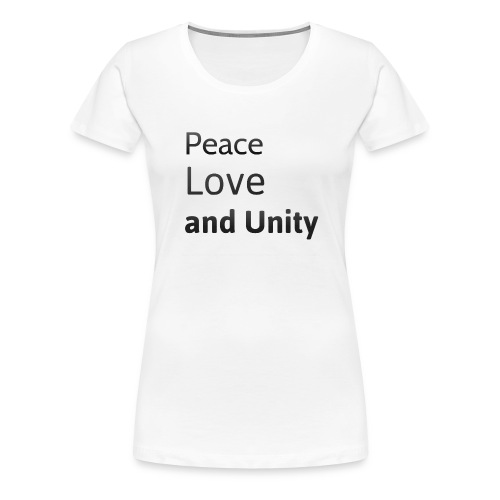 peace love and unity - Women's Premium T-Shirt