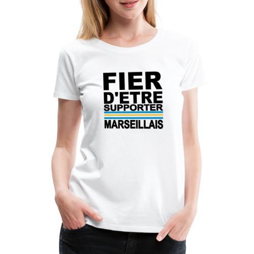 fier marseille noir 01 - T-shirt Premium Femme