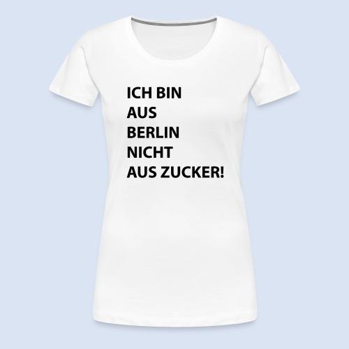 Ich bin aus Berlin #Stadtgeschenke - Frauen Premium T-Shirt
