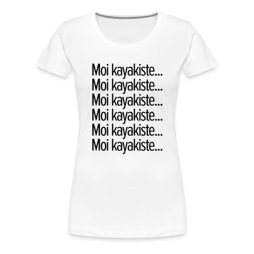 Moi kayakiste... - T-shirt Premium Femme