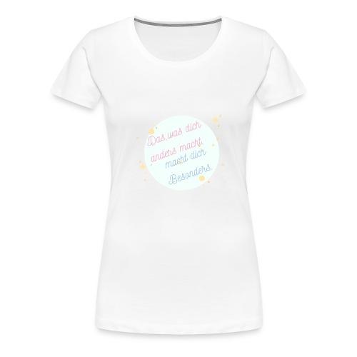 Das was dich anders macht - Frauen Premium T-Shirt