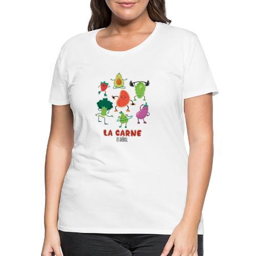 La carne es débil - Camiseta premium mujer