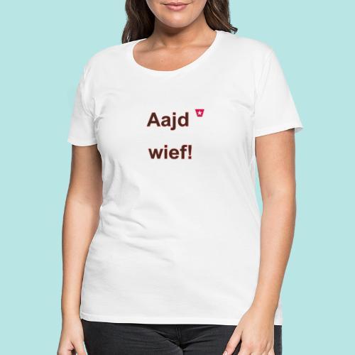 Aajd wief def b verti - Vrouwen Premium T-shirt