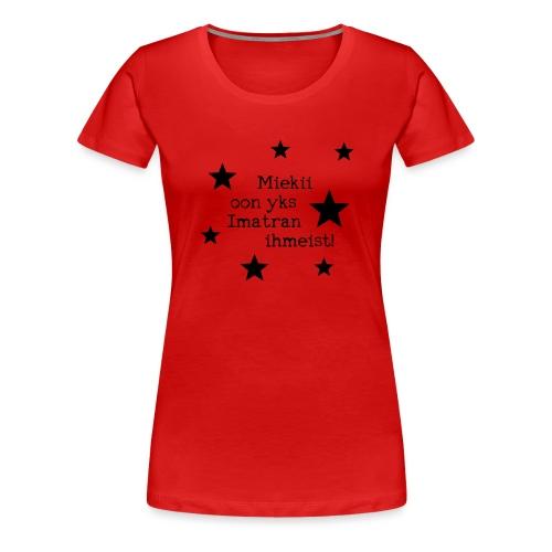Miekii oon yks Imatran Ihmeist lasten t-paita - Naisten premium t-paita