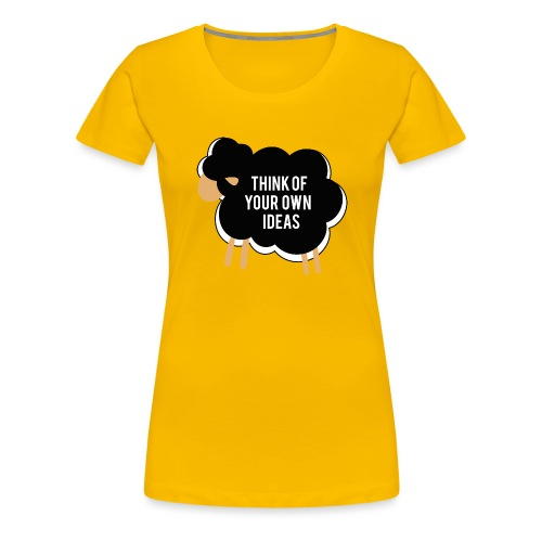 Think of your own idea! - Women's Premium T-Shirt