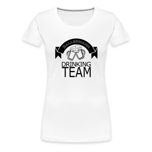 - Drinking Team - Frauen Premium T-Shirt