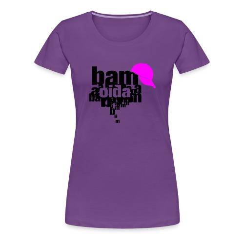 bam oida bam - Frauen Premium T-Shirt