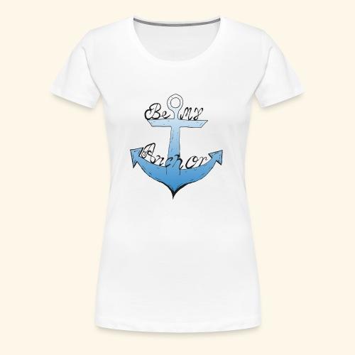 Be my anchor weiß Herren - Frauen Premium T-Shirt