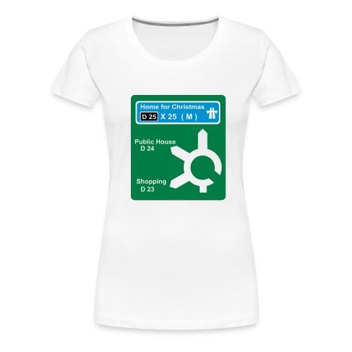 HOME_FOR_CHRISTMAS_SIGN - Women's Premium T-Shirt