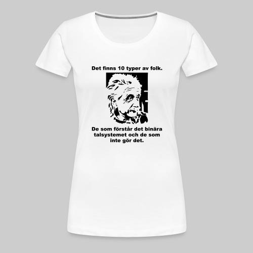 Det finns 10 Typer - Premium-T-shirt dam