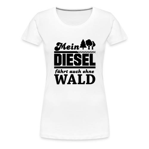 Diesel - ohne Wald - Frauen Premium T-Shirt