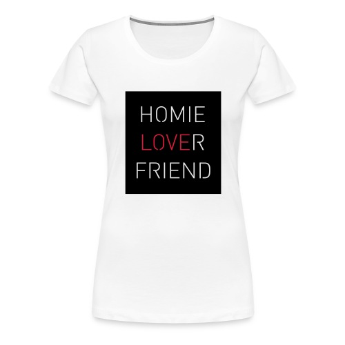 Homie Lover Friend - Frauen Premium T-Shirt