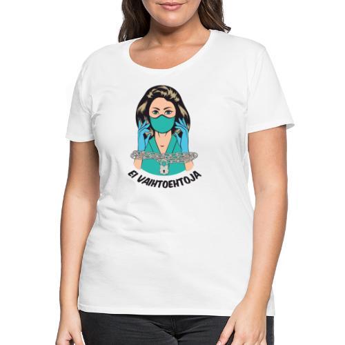 Ei vaihtoehtoja - valmiuslaki - Naisten premium t-paita
