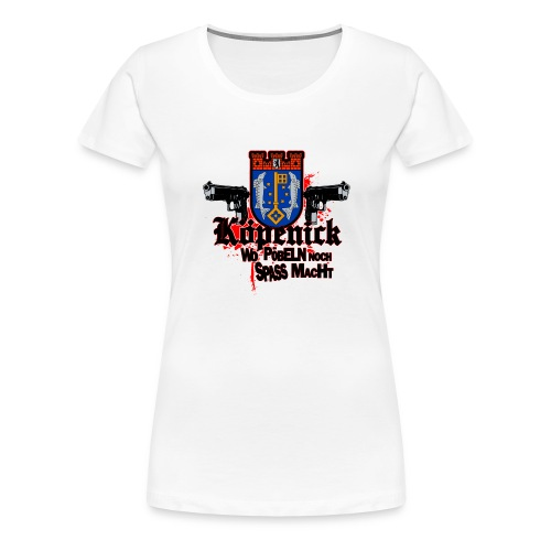 Köpenick pöbeln - Frauen Premium T-Shirt