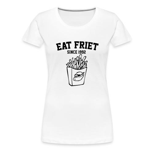 Eat Friet - Vrouwen Premium T-shirt