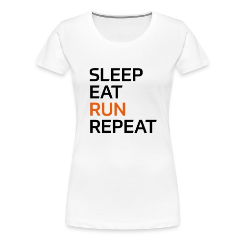 Eat Sleep Run Repeat - Frauen Premium T-Shirt