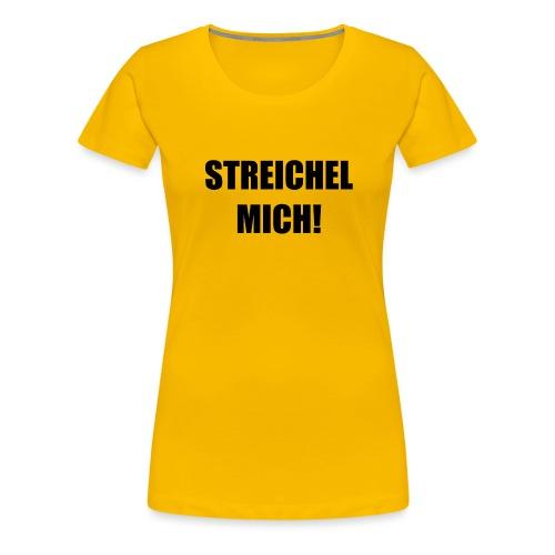 Streichel Mich - Frauen Premium T-Shirt