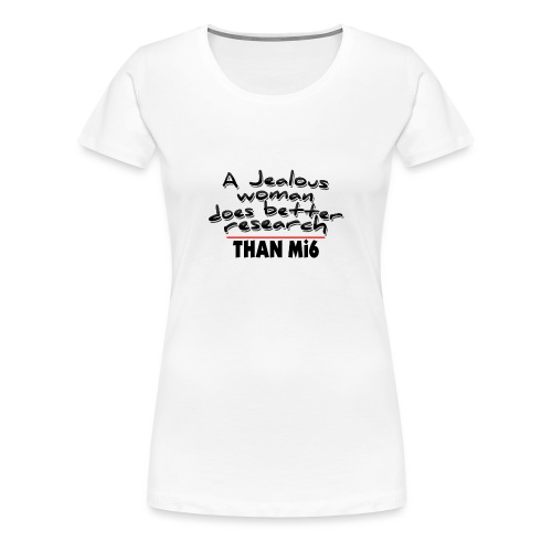 a jealous woman - Women's Premium T-Shirt