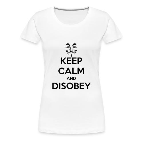 keep calm and disobey thi - Frauen Premium T-Shirt