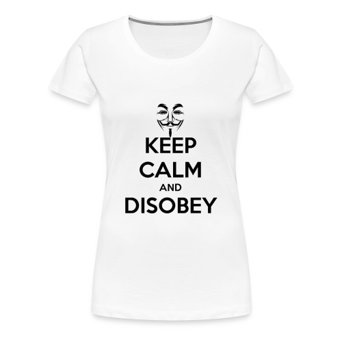 keep calm and disobey thi - Koszulka damska Premium