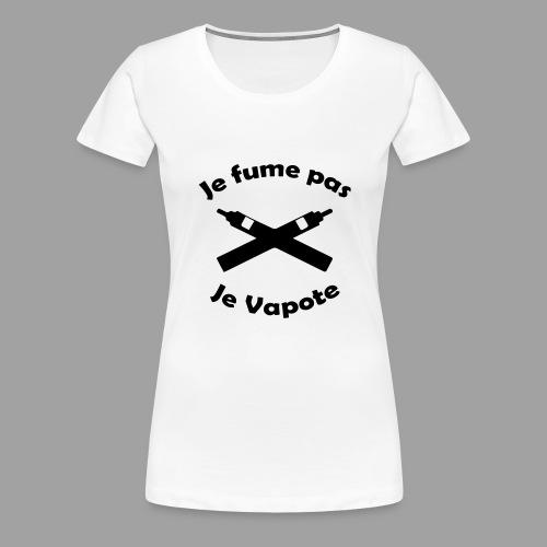 Je fume pas je Vapote - T-shirt Premium Femme