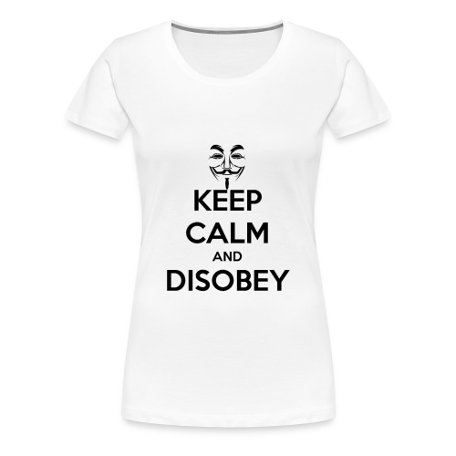 keep calm and disobey thi - Premium-T-shirt dam