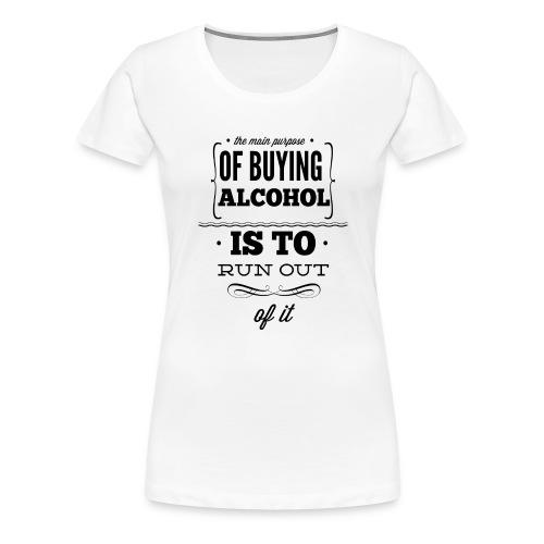 Out of Alcohol - Frauen Premium T-Shirt